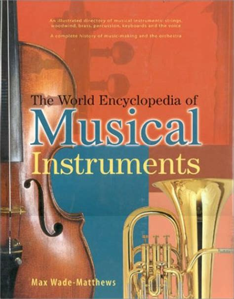 the encyclopedia of instruments of the orchestra and the great composers books biography of author max wade matthew booking appearances
