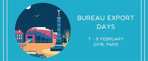 bureau export bureau export days inscriptions ouvertes aux
