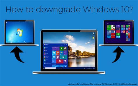 tutorial downgrade windows 10 how to downgrade windows 10 to windows 7 or 8 with