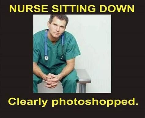 Male Nurse Meme - 17 pictures that will make nurses laugh way harder than