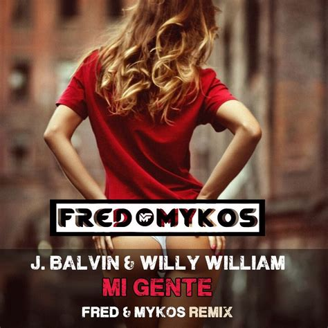j balvin mi gente download j balvin willy william mi gente fred mykos remix