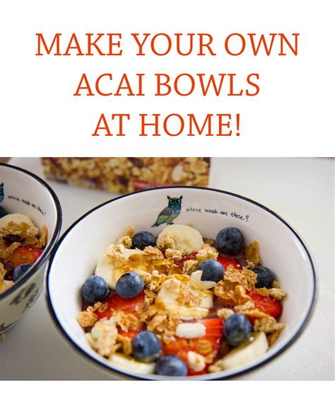 make your own acai bowls at home healthy of