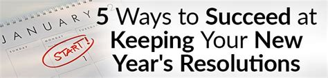 8 Ways To Keep Your New Years Resolutions by 5 Ways To Succeed At Keeping Your New Year S Resolutions