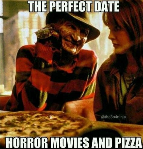 Funny Horror Movie Memes - the perfect date horror movies pizza keep romance