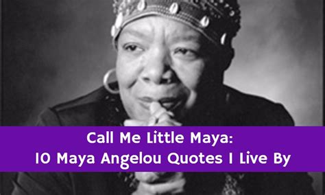 libro maya angelou little people just call me little maya 10 maya angelou quotes that i live by samantha gregory