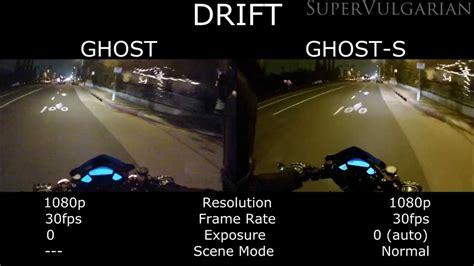 Drift Ghost S low light drift ghost vs drift ghost s