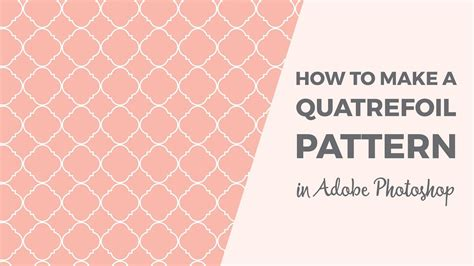 quatrefoil pattern photoshop how to make a quatrefoil pattern in photoshop youtube