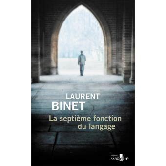 libro la septieme fonction du la septi 232 me fonction du langage broch 233 laurent binet achat livre achat prix fnac