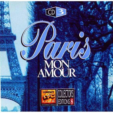 paris mon amour paris mon amour cd3 mp3 buy full tracklist