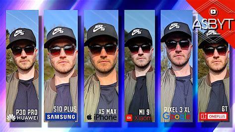 p30 pro vs s10 vs iphone xs max vs mi 9 vs oneplus 6t vs pixel 3 xl test comparison