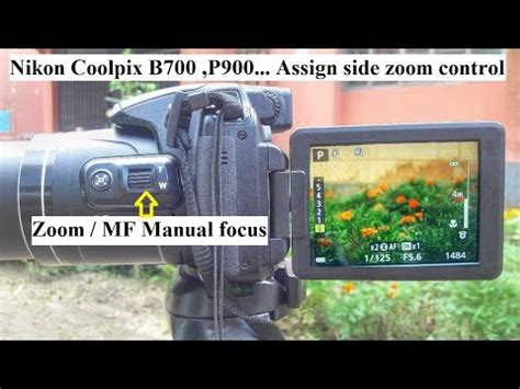 Nikon P900 Owners Manual by Nikon Coolpix B700 P900 Assign Side Zoom Zoom Mf Manual Focus Tutorial 2018