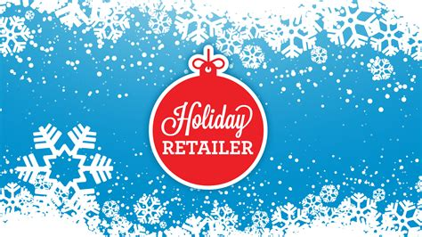 holiday retailer  black friday cyber monday retailer news  features