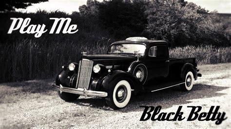 lack bett ram jam black betty