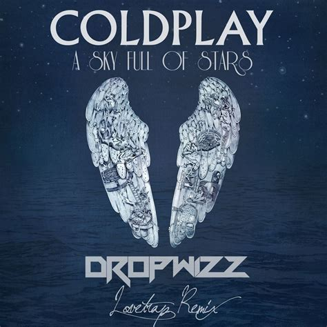 coldplay remix coldplay a sky full of stars dropwizz lovetrap remix