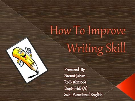 How To Improve Essay Writing by How To Improve Writing Skill