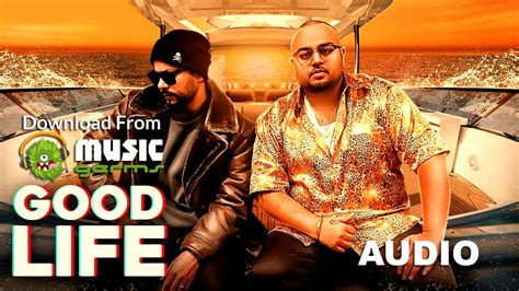 the good life hp free mp3 download good life deep jandu ft bohemia latest punjabi song