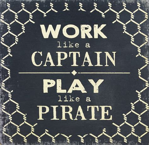 working like a work like a captain play like a pirate sign 12 x 12