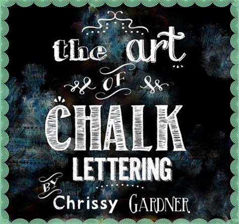 tutorial chalkboard lettering christytomlinson the art of chalk lettering with chrissy