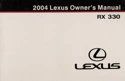 2004 lexus rx 330 owner s manual