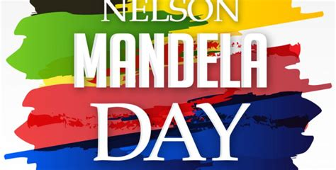 when day nelson mandela day in 2018 2019 when where why how is