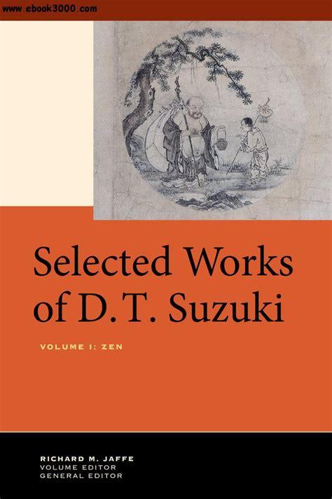 An Introduction To Zen Buddhism Suzuki Pdf Selected Works Of D T Suzuki Volume I Zen Free Ebooks