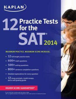 sat math prep kaplan test prep kaplan 12 practice tests for the sat 2014 by kaplan