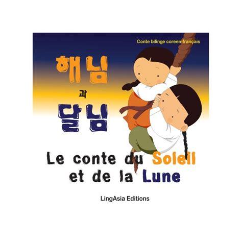 la lune et le le conte du soleil et de la lune lingasia