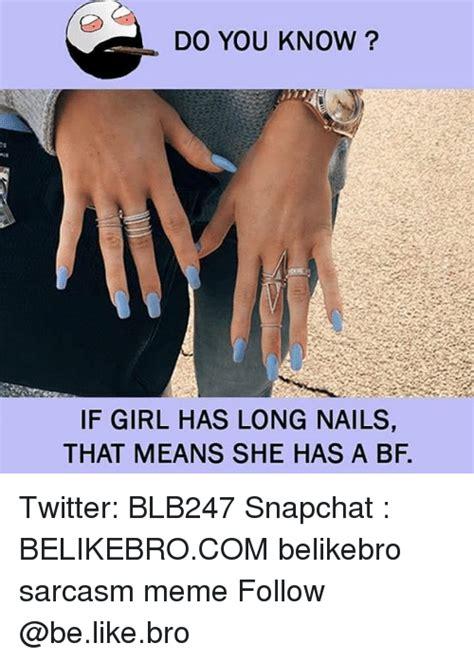 Long Nails Meme - 25 best memes about snapchat snapchat memes