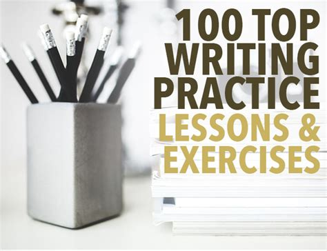 7 Ways To Become A Better Writer by 100 Writing Practice Lessons Exercises