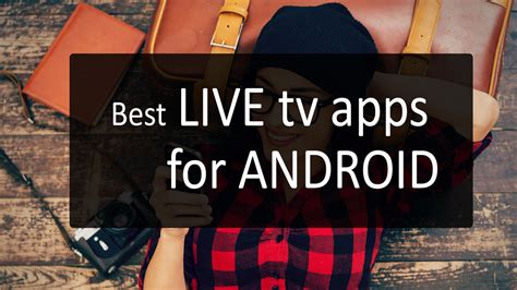 best apps for android tv 10 best live tv app for android smartphone
