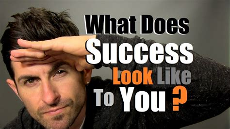 How To Find Who Look Like You What Does Success Look Like To You How To Find Your Success