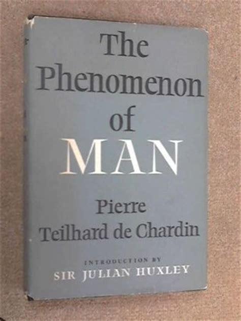 the phenomenon of man the phenomenon of man by pierre teilhard de chardin