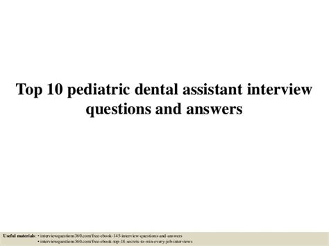 top 10 pediatric dental assistant questions and answers