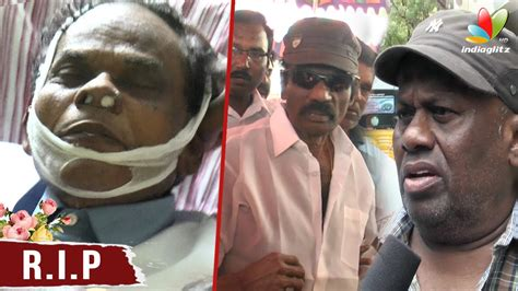actor goundamani funeral veteran actor kumarimuthu passes away senthil