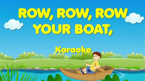 boat song please row row row your boat sing a long row your boat karaoke