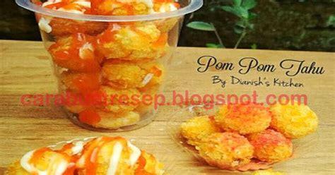 membuat pom pom tahu crispy resep masakan indonesia