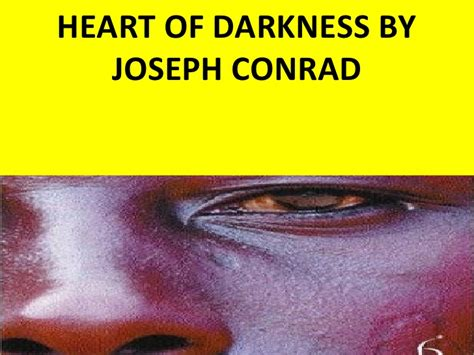 theme of heart of darkness slideshare elements of darkness and light in the heart of darkness