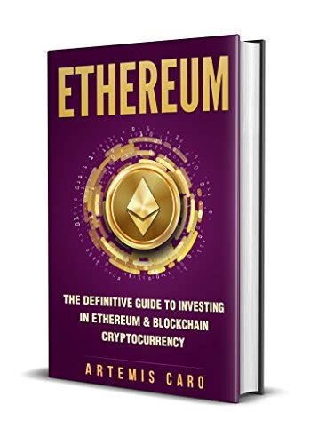 ethereum complete guide to understanding ethereum blockchain smart contracts icos and decentralized apps includes guides on buying ether cryptocurrencies and investing in icos books releaselog rlslog net