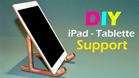 support pour tablette 2339 comment fabriquer un support pour tablette diy support