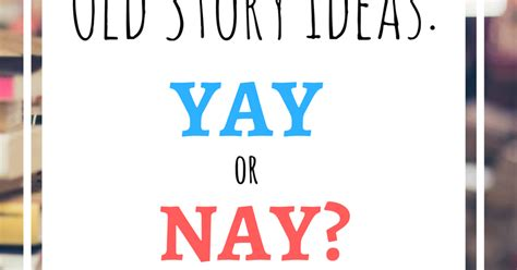 Yay Or Nay Wednesday 3 by Story Ideas Yay Or Nay
