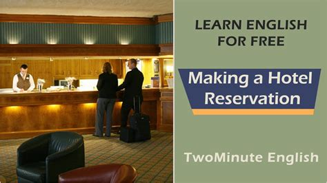 hotel reservations making a hotel reservation english phrases for making