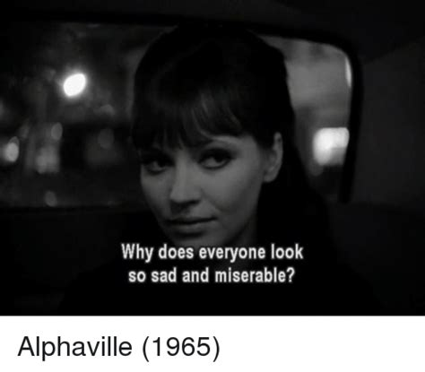 Vi And Sad Look From The You Are A Photo Pool You Are A by 25 Best Memes About Alphaville Alphaville Memes