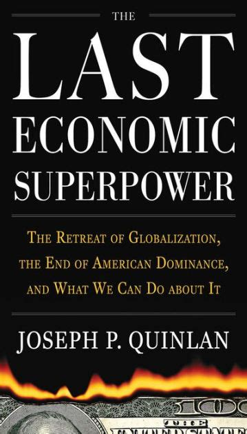we aspired the last americans books the last economic superpower the retreat of globalization