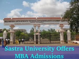In Thanjavur For Mba sastra invites applications for mba admissions
