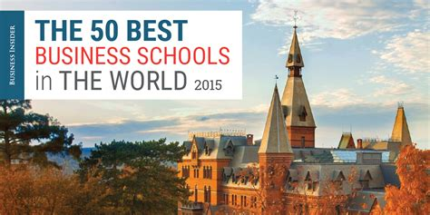 Top Mba Programs In The United States 2015 by The 50 Best Business Schools In The World Business Insider