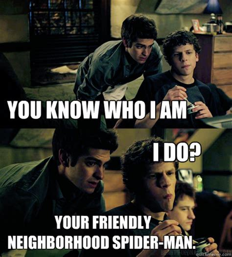 Friendly Spider Memes Image Memes - you know who i am your friendly neighborhood spider man i
