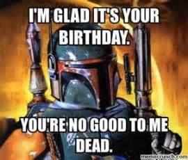 Star Wars Happy Birthday Meme - best 25 boba fett meme ideas on pinterest boba fett