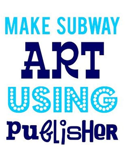 make subway art using publisher diy s how to