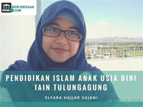 tutorial agama islam upi pengalaman di pendidikan islam anak usia dini iain elfara