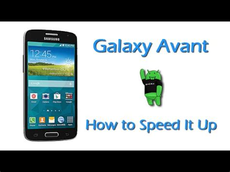 how to speed up my phone how to speed up the galaxy avant smart phone